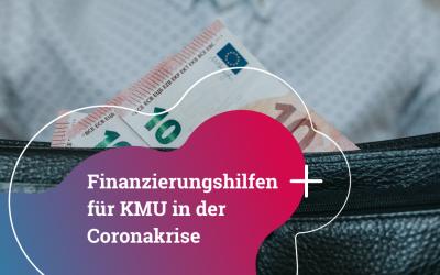 """Finanzierungshilfen für KMU in der """"Coronakrise"""""""